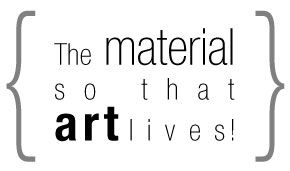 The material so that art lives!